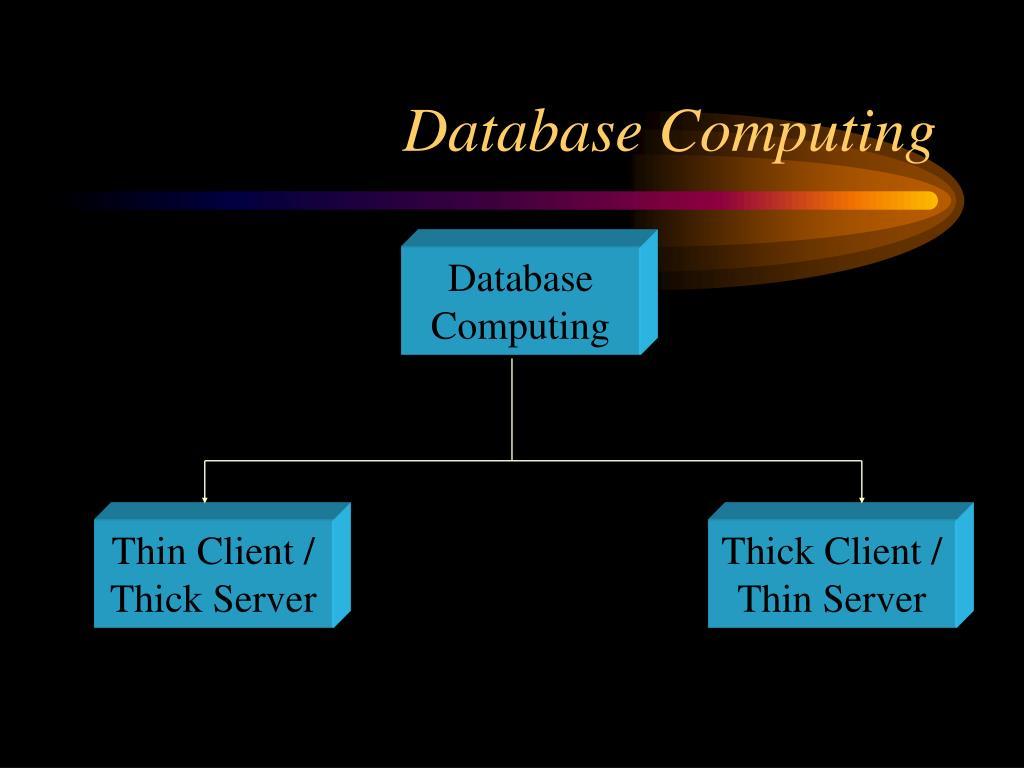 Database Computing