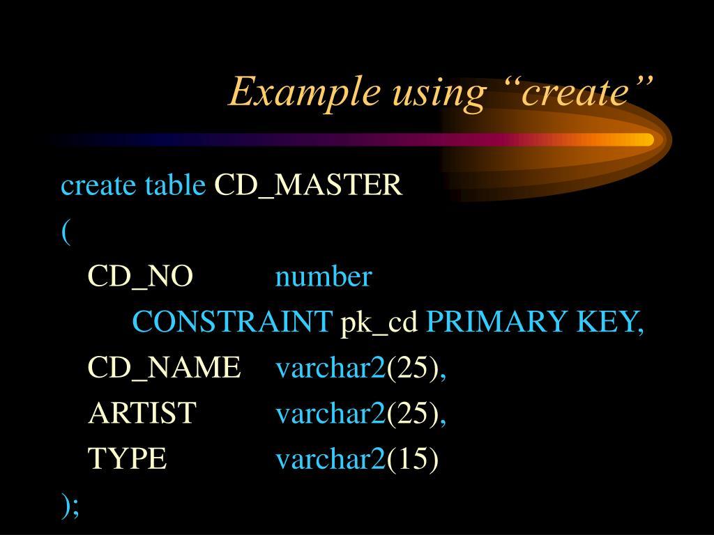 "Example using ""create"""