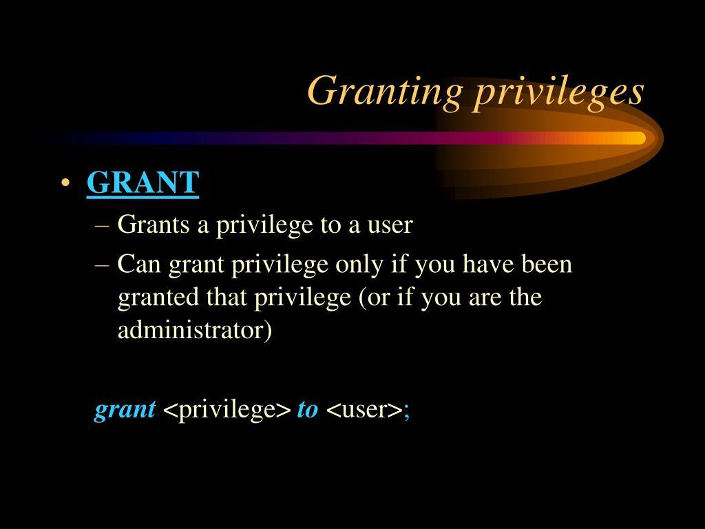 Granting privileges