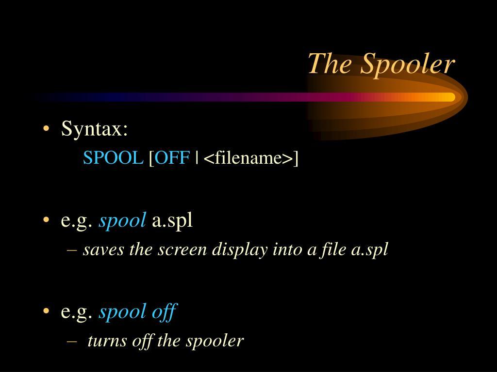 The Spooler