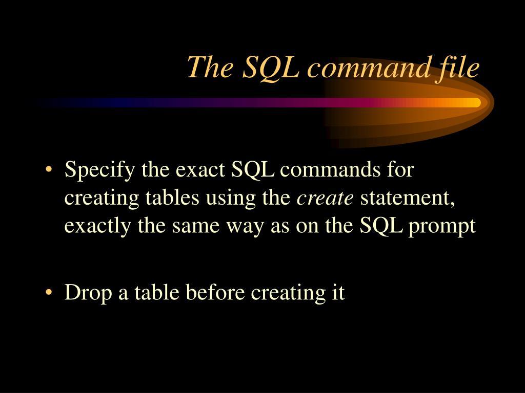 The SQL command file