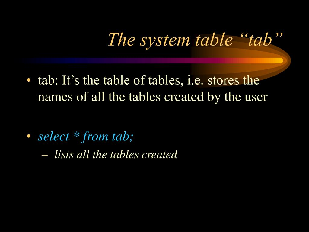 """The system table """"tab"""""""