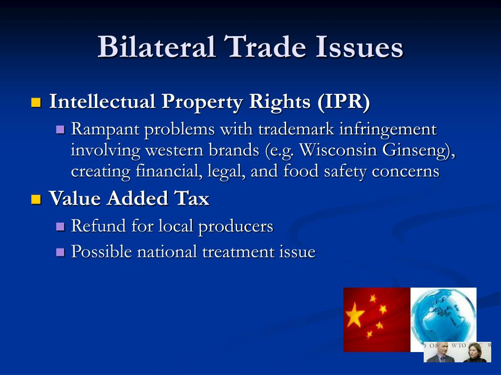 Bilateral Trade Issues