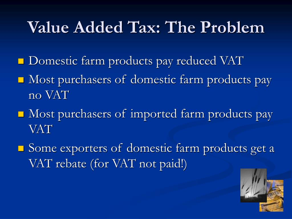 Value Added Tax: The Problem