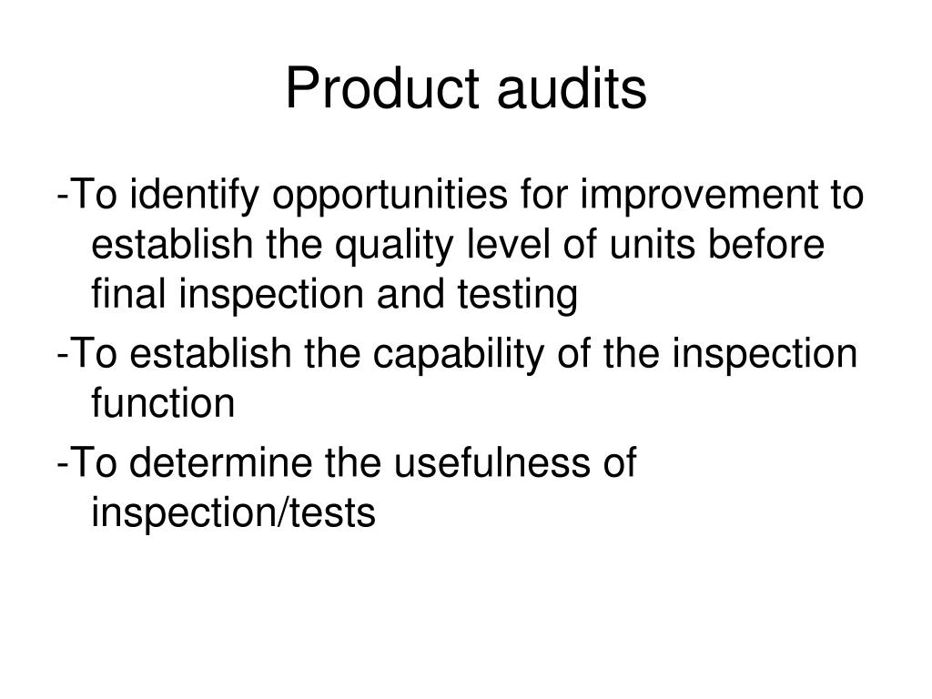 Product audits