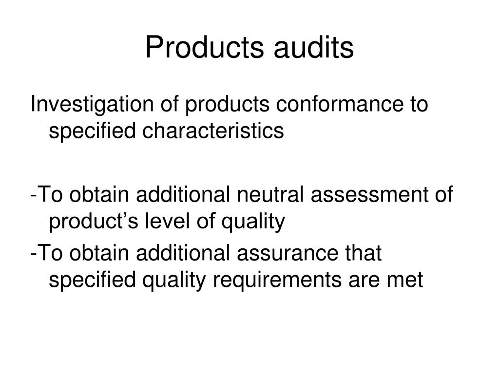 Products audits