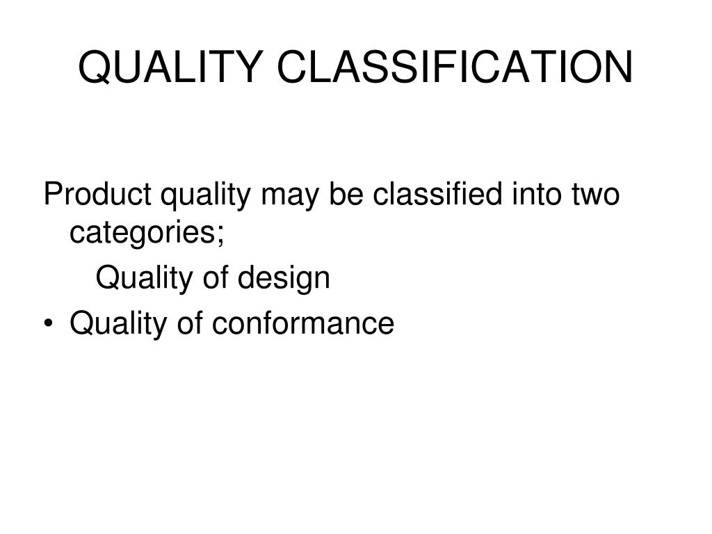 QUALITY CLASSIFICATION