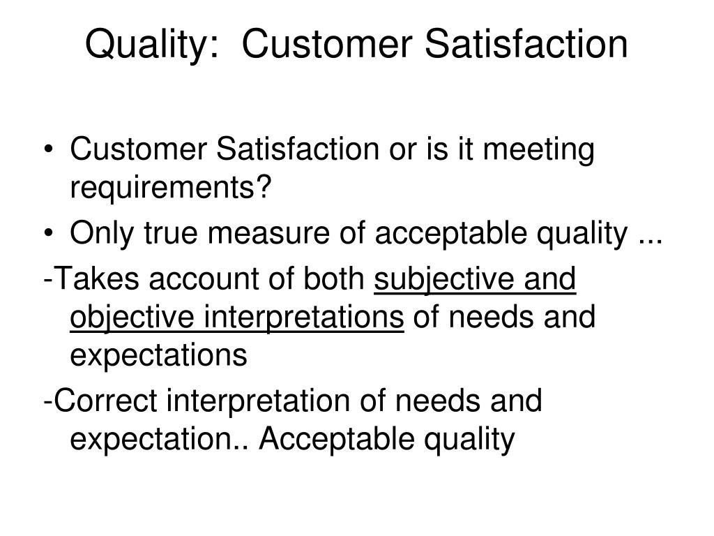 Quality:  Customer Satisfaction