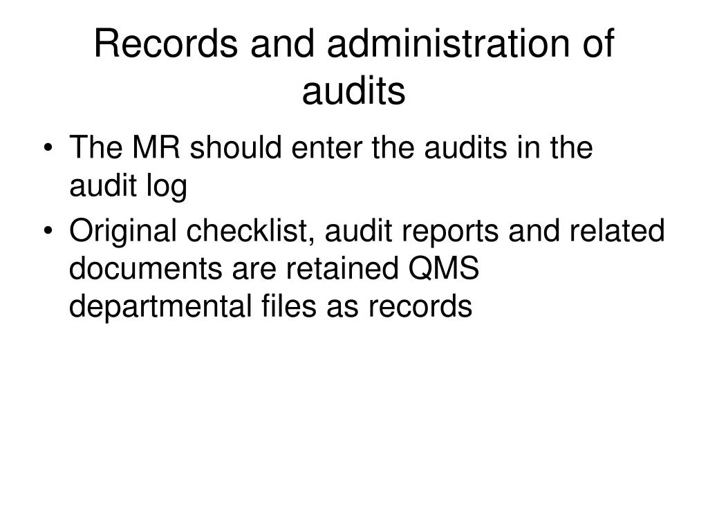 Records and administration of audits