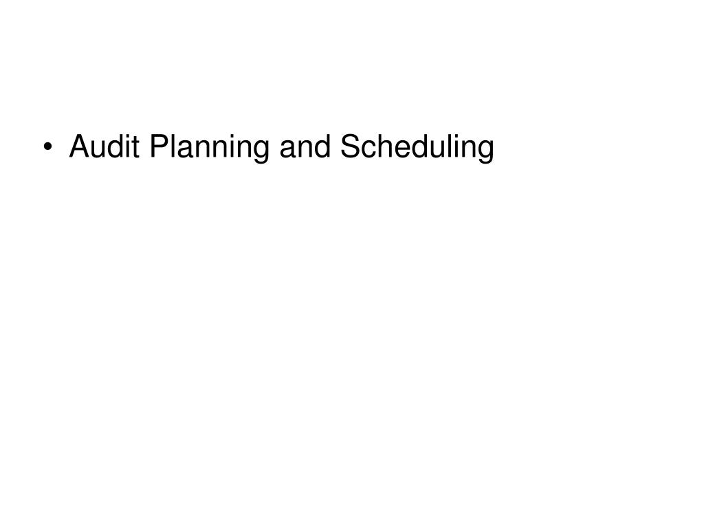 Audit Planning and Scheduling