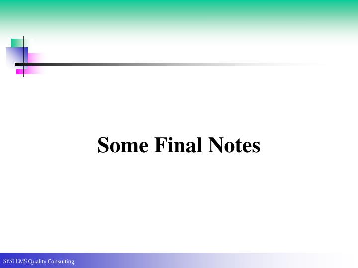 Some Final Notes