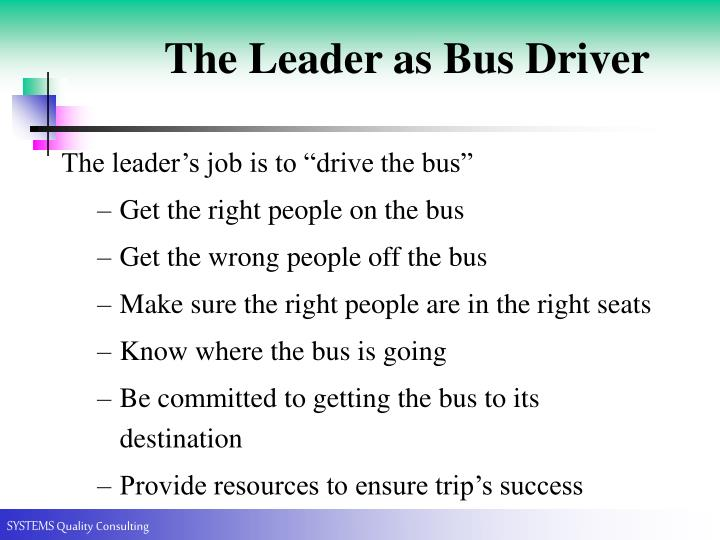 The Leader as Bus Driver