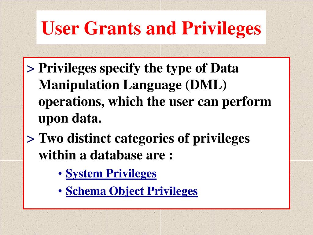 User Grants and Privileges