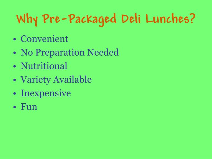 Why pre packaged deli lunches