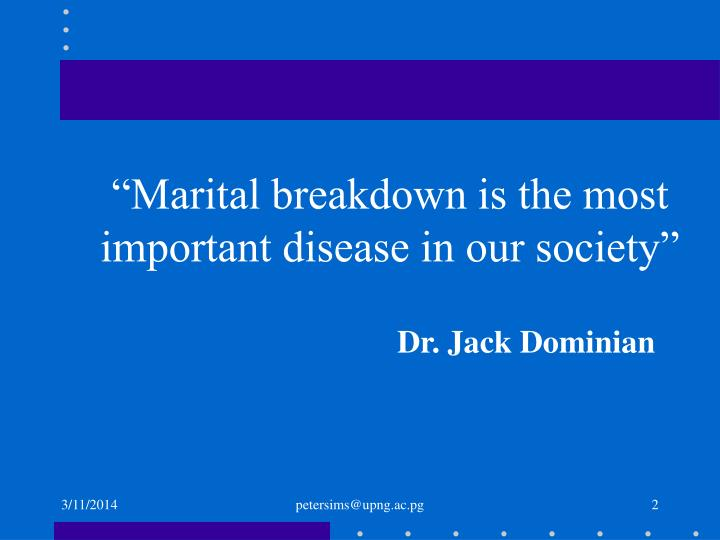 Marital breakdown is the most important disease in our society