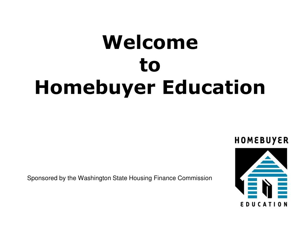 welcome to homebuyer education l.