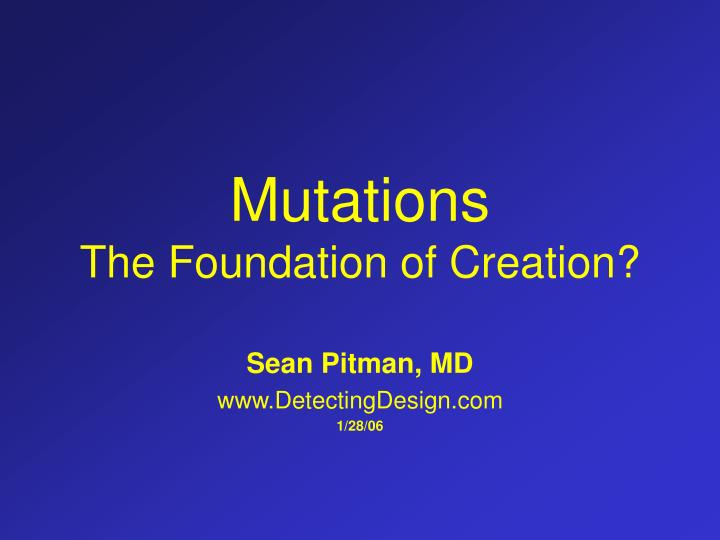 Mutations the foundation of creation