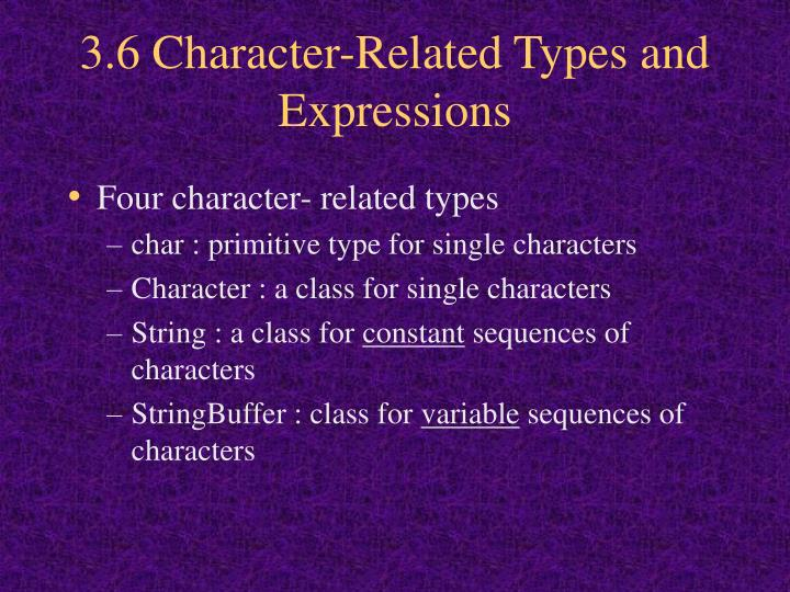 3.6 Character-Related Types and Expressions