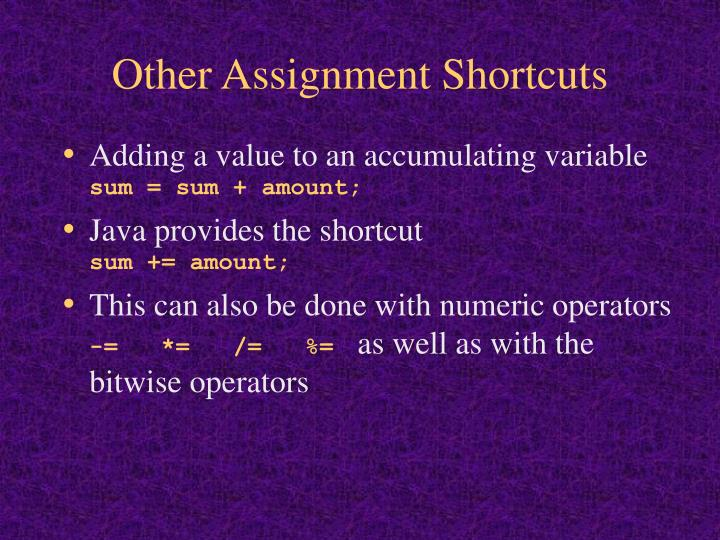 Other Assignment Shortcuts