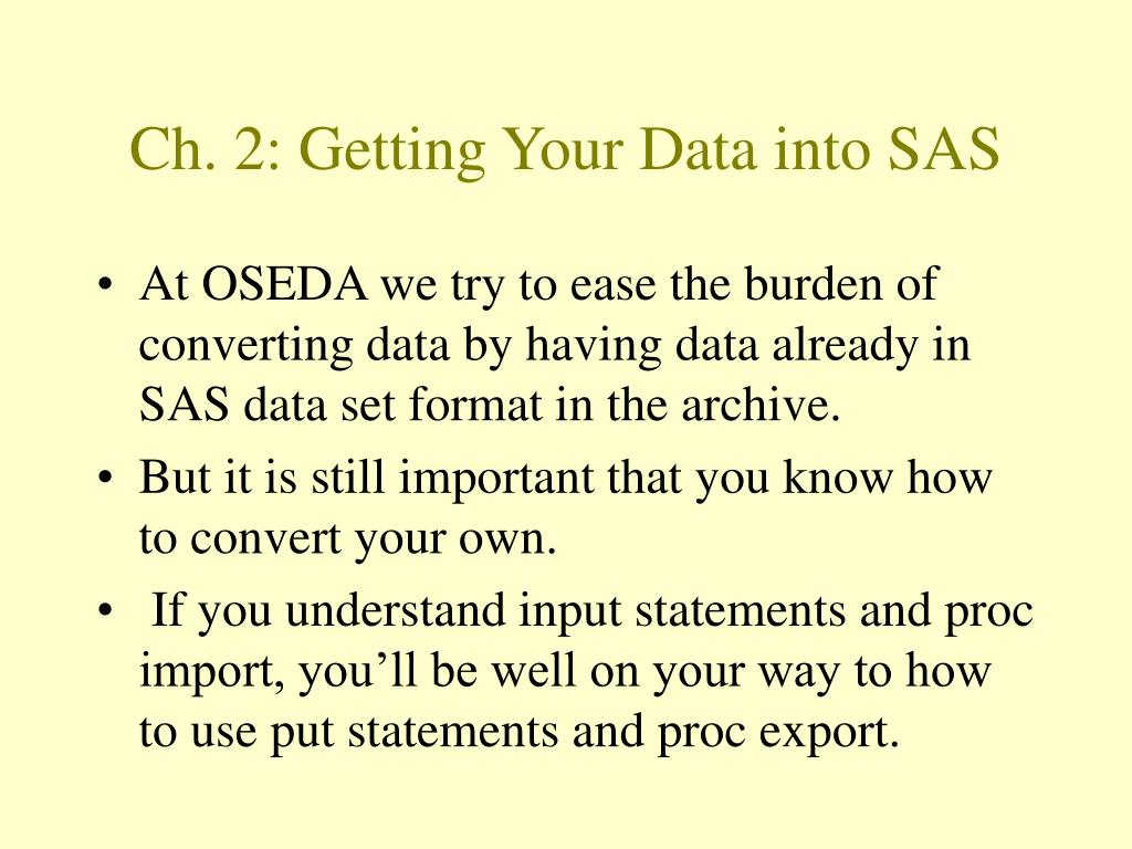 Ch. 2: Getting Your Data into SAS