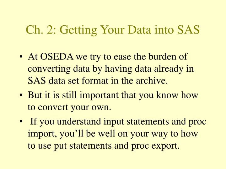 Ch 2 getting your data into sas