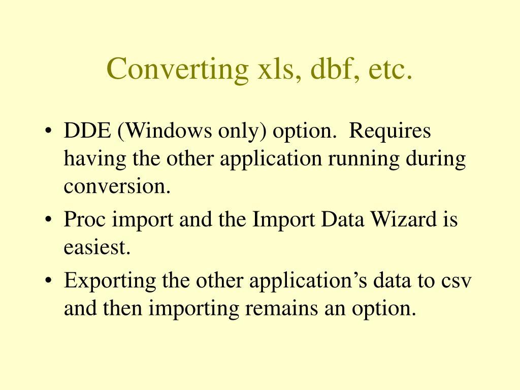 Converting xls, dbf, etc.
