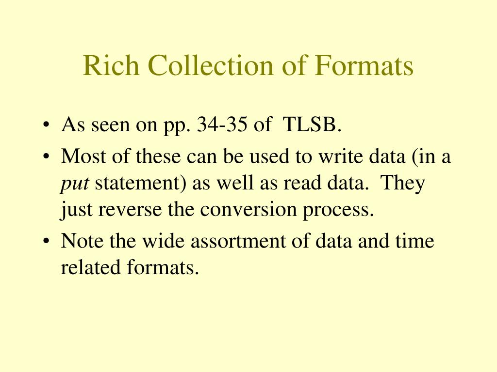 Rich Collection of Formats