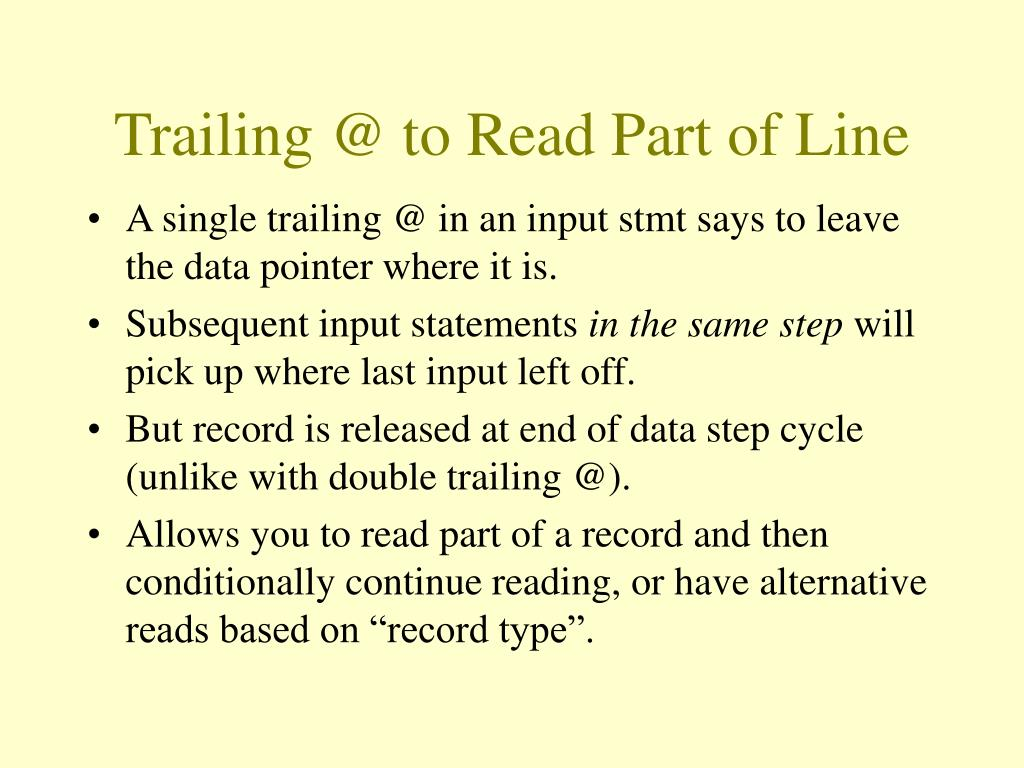 Trailing @ to Read Part of Line