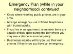 emergency plan while in your neighborhood continued