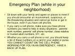emergency plan while in your neighborhood
