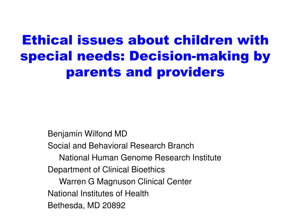 ethical issues about children with special needs decision making by parents and providers