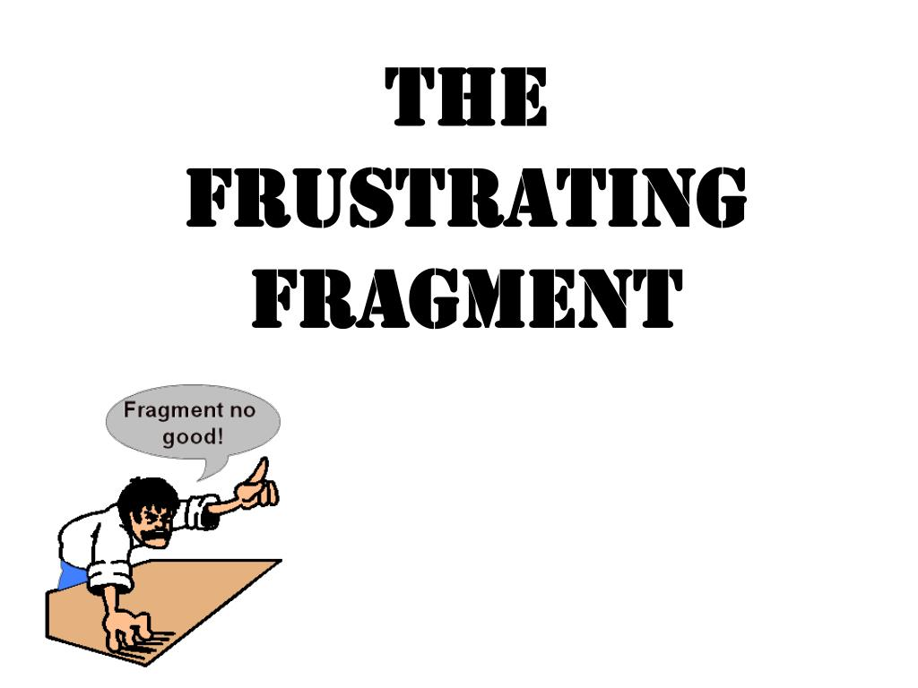 the frustrating fragment l.