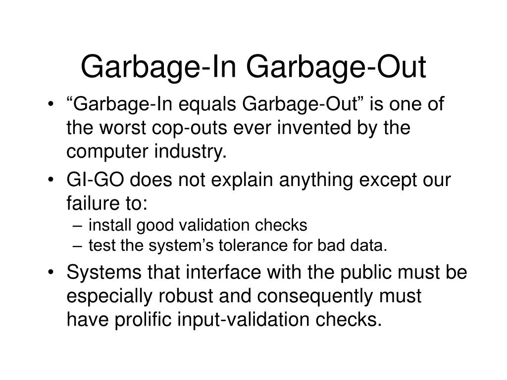 Garbage-In Garbage-Out