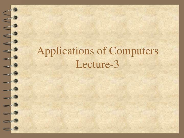 Applications of computers lecture 3