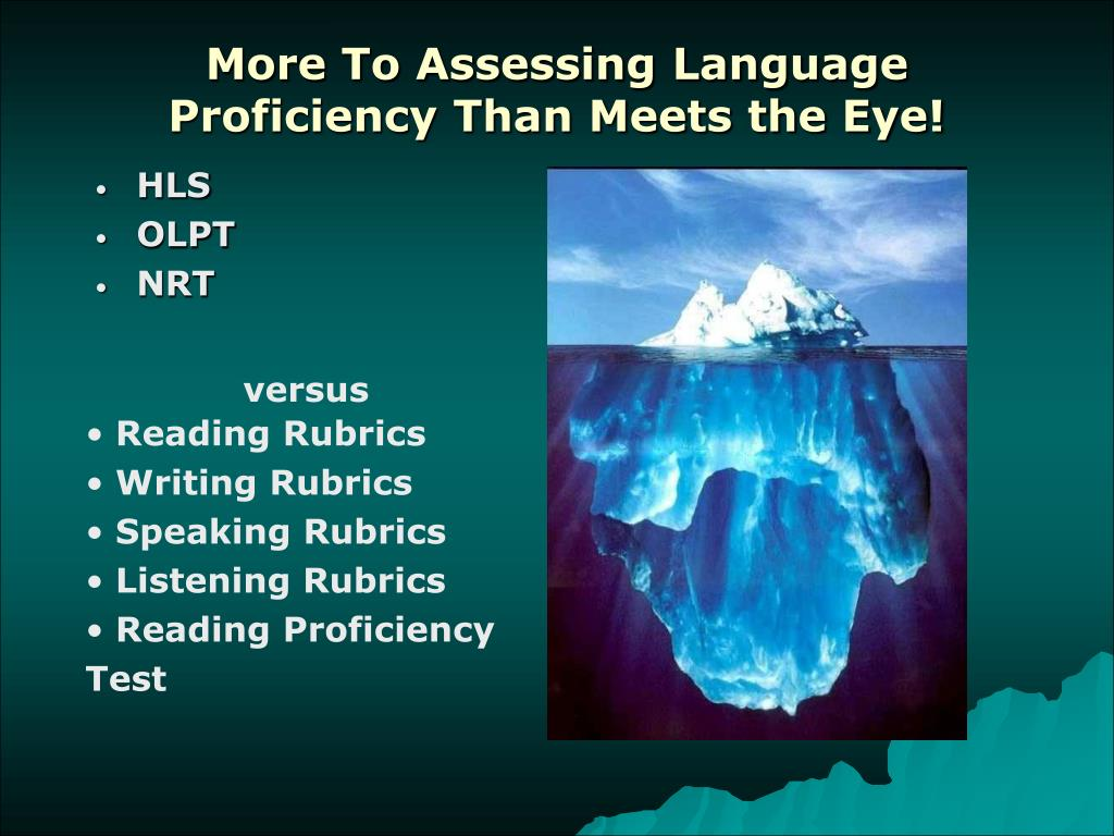 More To Assessing Language Proficiency Than Meets the Eye!