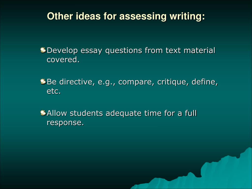 Other ideas for assessing writing: