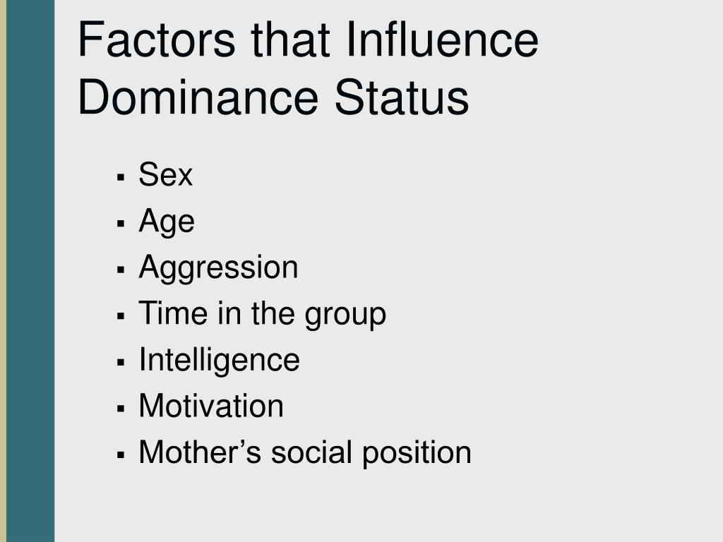 Factors that Influence Dominance Status