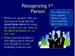 recognizing 1 st person7