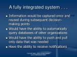 a fully integrated system