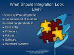 what should integration look like12