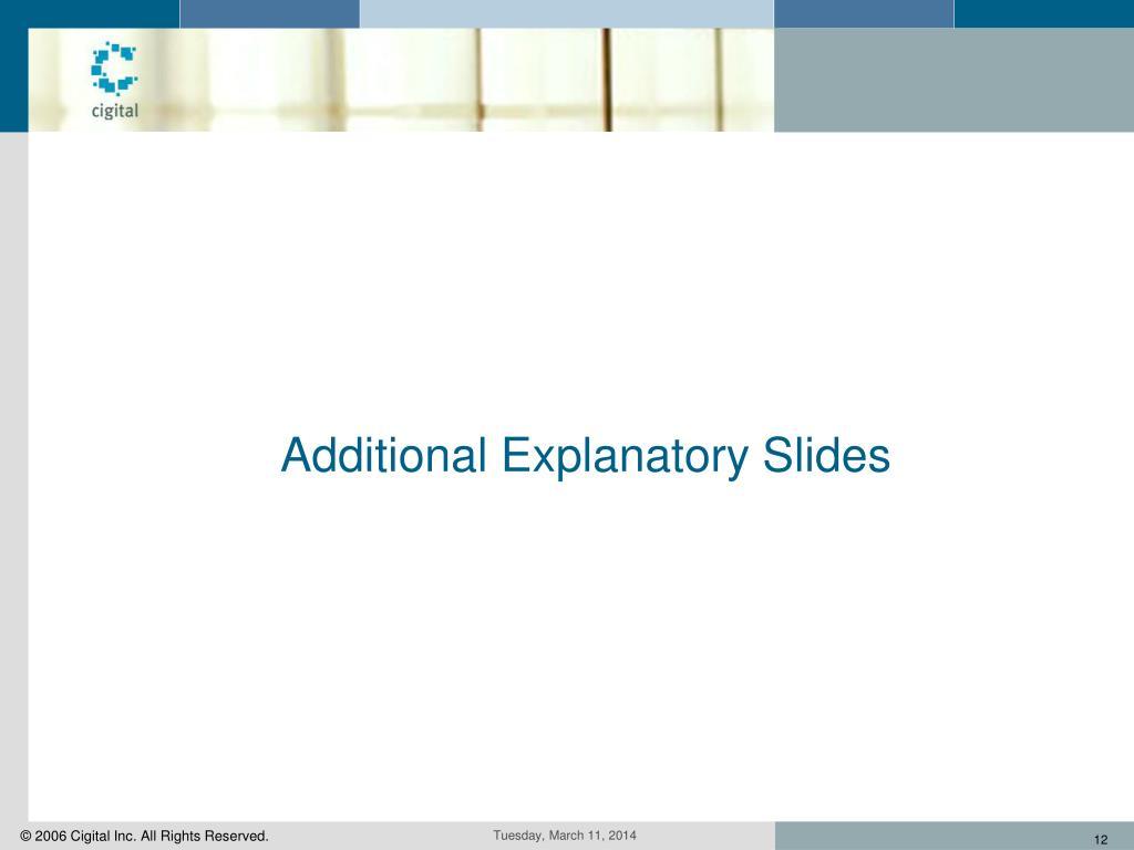 Additional Explanatory Slides