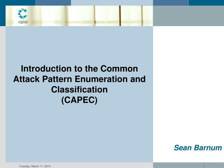 Introduction to the common attack pattern enumeration and classification capec