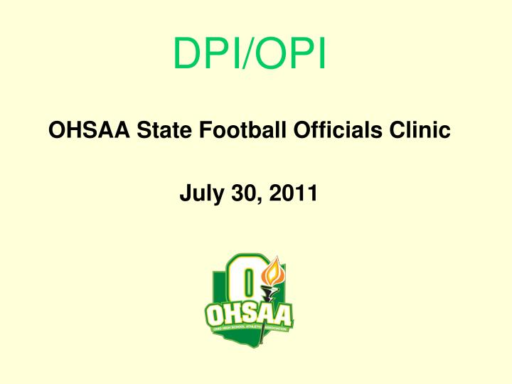Dpi opi ohsaa state football officials clinic july 30 2011