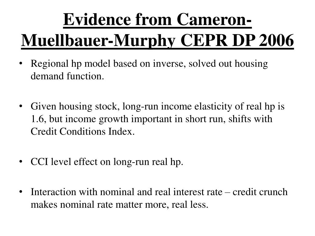Evidence from Cameron-Muellbauer-Murphy CEPR DP 2006