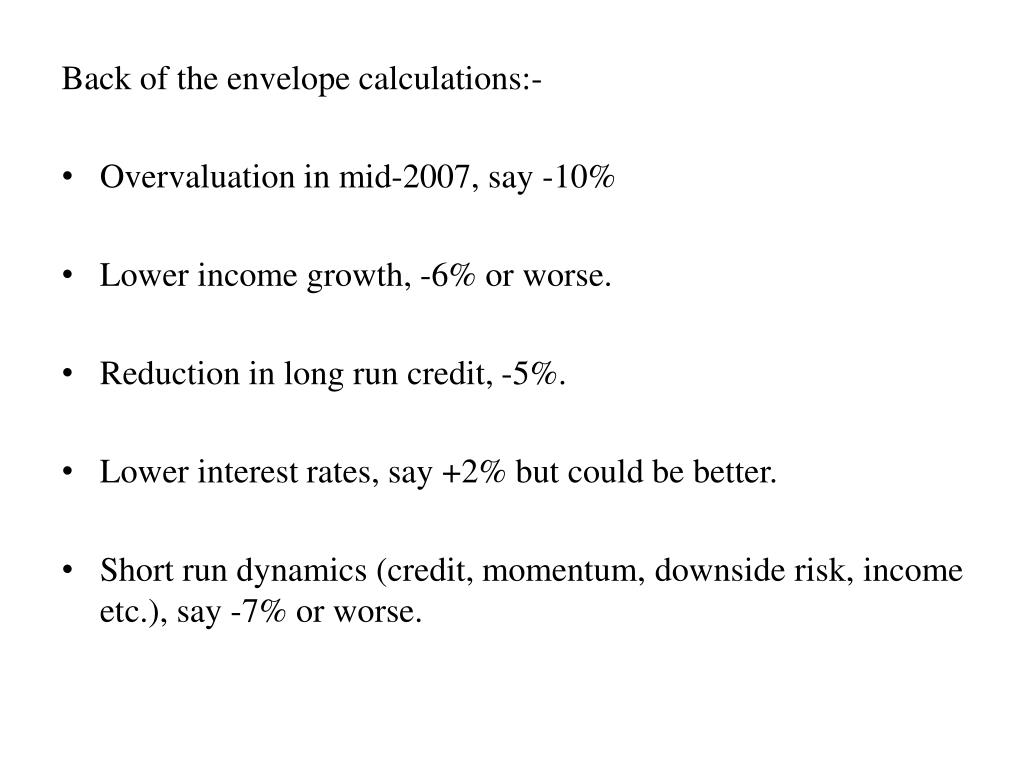 Back of the envelope calculations:-