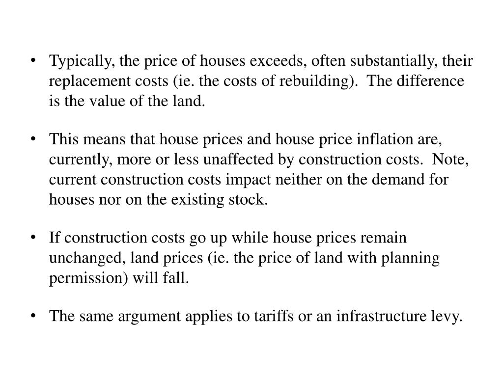 Typically, the price of houses exceeds, often substantially, their replacement costs (ie. the costs of rebuilding).  The difference is the value of the land.