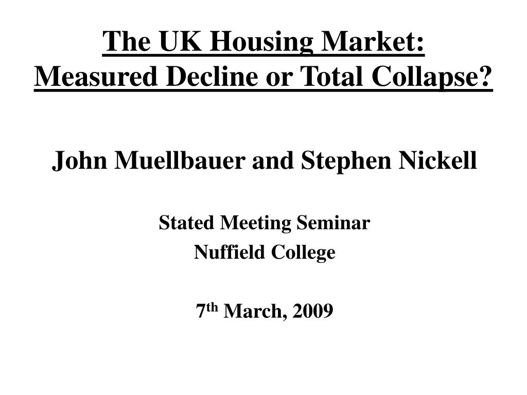 the uk housing market measured decline or total collapse l.