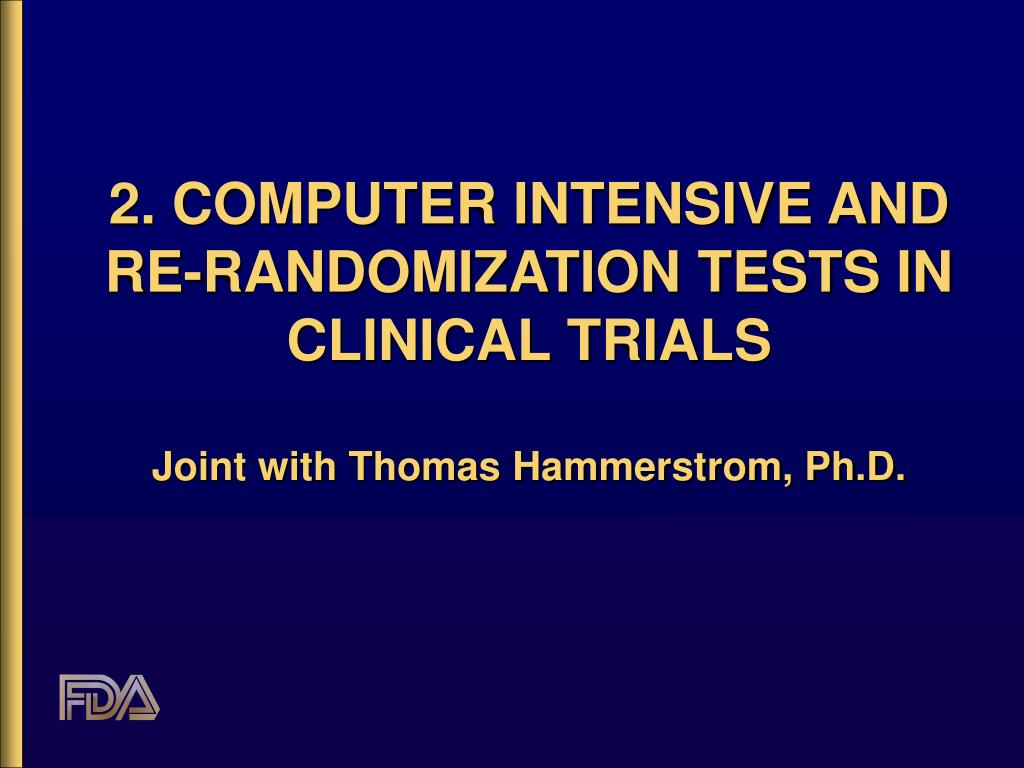 2. COMPUTER INTENSIVE AND RE-RANDOMIZATION TESTS IN CLINICAL TRIALS