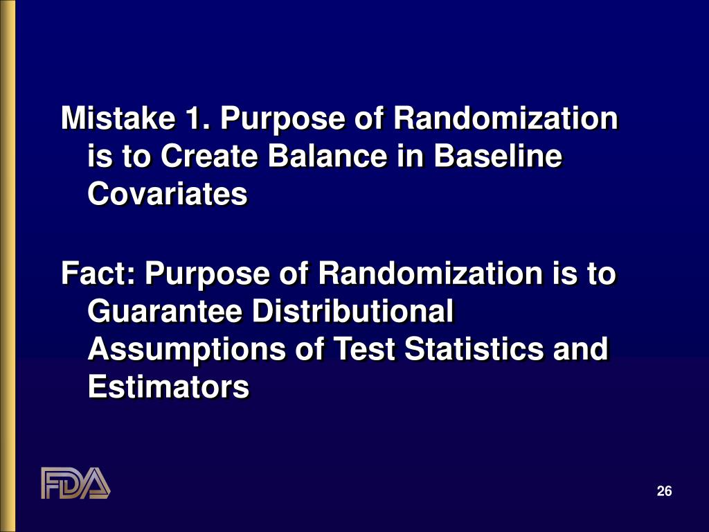 Mistake 1. Purpose of Randomization is to Create Balance in Baseline Covariates