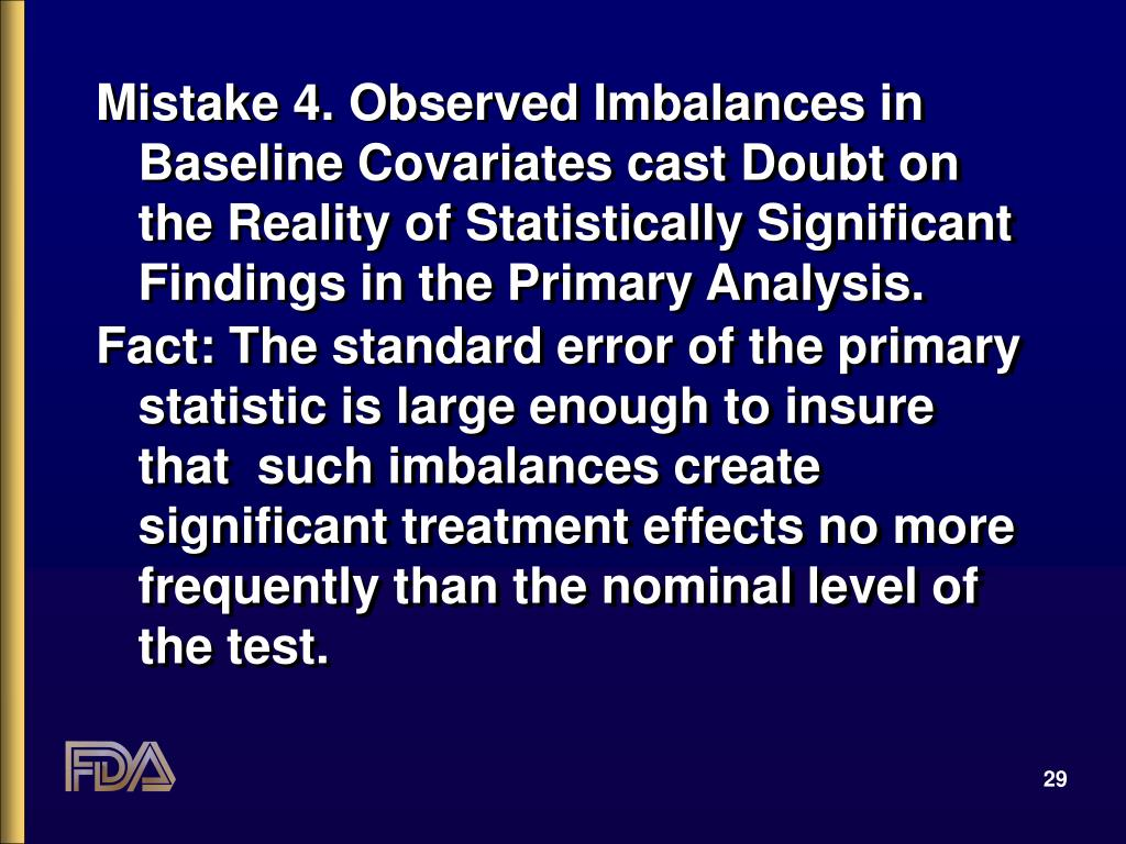 Mistake 4. Observed Imbalances in Baseline Covariates cast Doubt on the Reality of Statistically Significant Findings in the Primary Analysis.